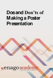 Dos and Don'ts of Making a Poster Presentation