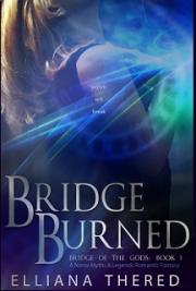 Bridge Burned: Bridge of the Gods Book 1