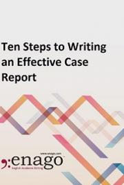 Ten Steps to Writing an Effective Case Report