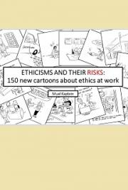 Ethicisms and their risks: 150 new cartoons about ethics at work