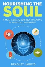 Nourishing the Soul: A Meat Lover's Journey to Eating in Spiritual Alignment