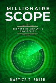 Millionaire Scope: Secrets of Wealth & Prosperity