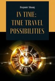 In Time: Time Travel Possibilities