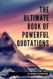 The Ultimate Book of Powerful Quotations: 510 Quotes about Wisdom, Love and Success