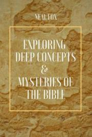 Exploring Deep Concepts & Mysteries of the Bible