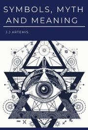 Symbols, Myth and Meaning