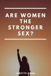 Are Women the Stronger Sex?