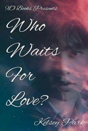 Who Waits For Love?