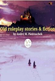Old roleplay stories & fiction