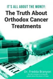 It's All About the Money: The Truth About Orthodox Cancer Treatments