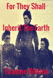 For They Shall Inherit The Earth
