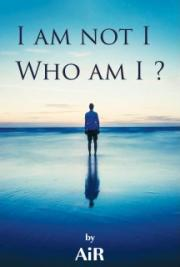 I am not I, Who am I?