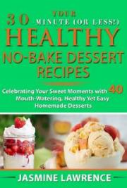 Your 30-Minute (or Less!) Healthy No-Bake Dessert Recipes
