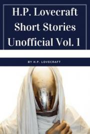 H.P. Lovecraft Short Stories Unofficial Vol. 1