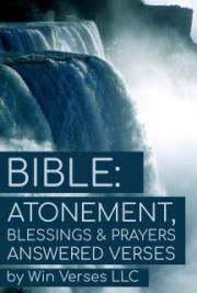 Bible: Atonement, Blessings & Prayers Answered Verses