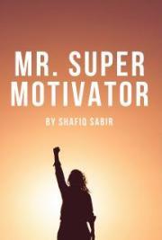 Mr. Super Motivator