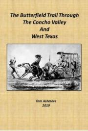 The Butterfield Trail Through The Concho Valley and West Texas