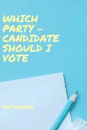 Which Party - Candidate should I vote
