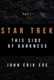 Star Trek: This Side of Darkness, part 1
