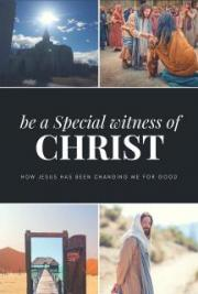 Anyone can be a special witness of Christ