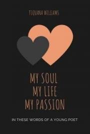 My soul my life my passion in these words of a young poet