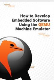 How to Develop Embedded Software Using the QEMU Machine Emulator