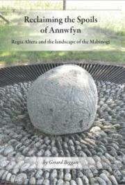 Reclaiming the Spoils of Annwfyn: Regia Altera and the landscape of the Mabinogi