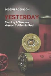 Yesterday, Starring A Woman Named California Red