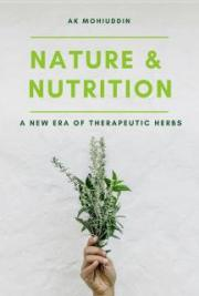 Nature & Nutrition: A New Era of Therapeutic Herbs