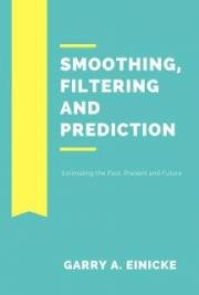 Smoothing, Filtering and Prediction: Estimating the Past, Present and Future