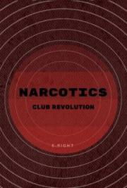 Narcotics Club Revolution series one
