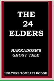 The 24 Elders - Hakkadosh's Ghost Tale