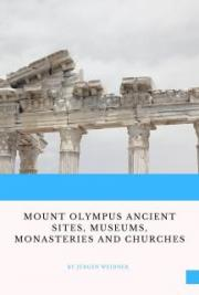Mount Olympus Ancient Sites, Museums, Monasteries and Churches