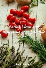 Eating clean & Improving your lifestyle