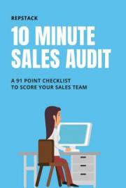 10 Minute Sales Audit: A 91 Point Checklist to Score Your Sales Team