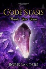 Code Stasis: Vessel's Short Stories