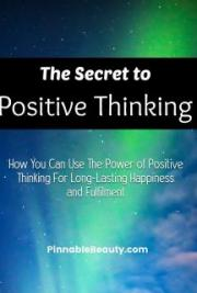 The Secret to Positive Thinking