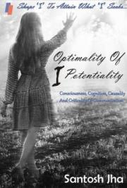 Optimality Of I Potentiality: Consciousness, Cognition, Causality And Criticality Of Communication