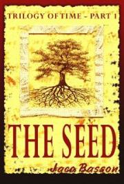 The Seed: Trilogy of Time Part 1