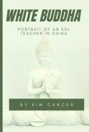 White Buddha: Portrait of an ESL Teacher in China