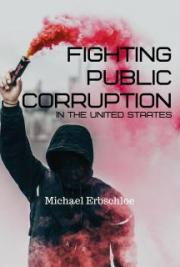 Fighting Public Corruption in the United States