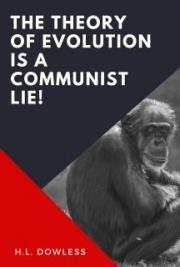 The Theory Of Evolution Is A Communist Lie!