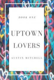 Uptown Lovers Book One