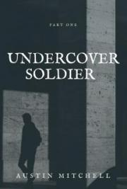 Undercover Soldier Part One