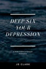Deep Six Your Depression