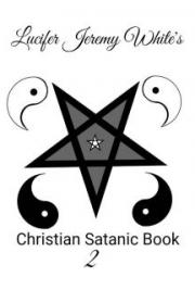 Christian Satanic Book Two