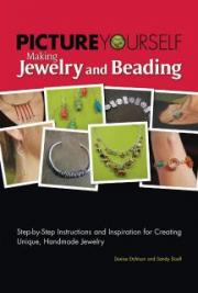 Picture Yourself Making Jewelry and Beading