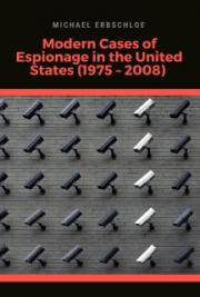 Modern Cases of Espionage in the United States (1975 – 2008)