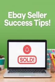 Ebay Seller Success Tips!