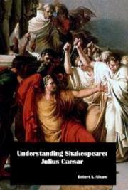 Understanding Shakespeare: Julius Caesar